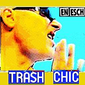 Play & Download Trash Chic by En Esch | Napster