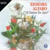 12 Exitos de Ayer by Xiomara Alfaro