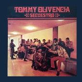 Play & Download Secuestro by Tommy Olivencia Y Su Orquesta | Napster