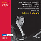 Reger, Schubert & Schumann: Works for Piano by Eduard Erdmann