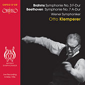 Play & Download Brahms: Symphony No. 3 - Beethoven: Symphony No. 7 by Wiener Symphoniker | Napster