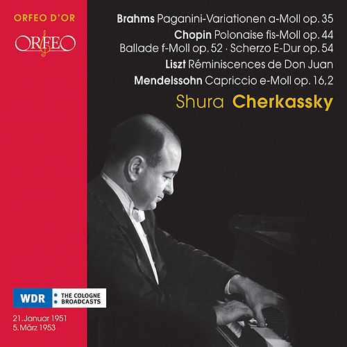 Play & Download Chopin, Brahms, Liszt & Mendelssohn: Piano Works by Shura Cherkassky | Napster