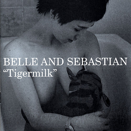 Play & Download Tigermilk by Belle and Sebastian | Napster