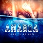 Play & Download Tror Vi Er Nem´ by Amanda | Napster
