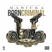 Play & Download Born Criminal by Masicka | Napster