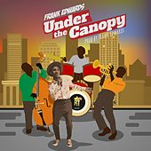 Play & Download Under The Canopy by Frank Edwards | Napster
