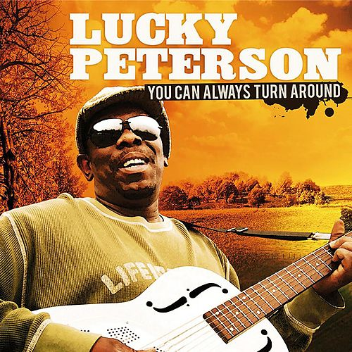 Play & Download You Can Always Turn Around by Lucky Peterson | Napster