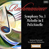 Rachmaninov: Symphony No. 3 - Melodie in E - Polichinelle by Ireland National Symphony Orchestra and Alexander Anissimov