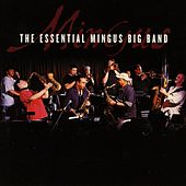 The Essential Mingus Big Band by Mingus Big Band