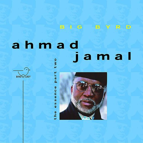 Play & Download The Essence, Pt. 2 by Ahmad Jamal | Napster