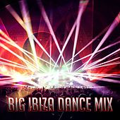 Play & Download Big Ibiza Dance Mix by Ibiza Dance Party   Napster