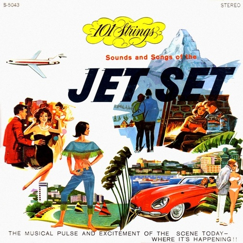 Play & Download Sounds and Songs of the Jet Set (Remastered from the Original Master Tapes) by 101 Strings Orchestra | Napster