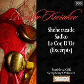 Play & Download Rimsky-Korsakov: Sheherazade - Sadko - Le Coq D'Or (Excerpts) by Bratislava CSR Symphony Orchestra and Ondrej Lenárd | Napster
