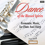 Dance of the Blessed Spirits: Romantic Music for Flute And Harp by Various Artists