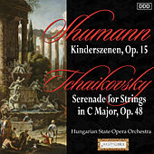 Play & Download Schumann: Kinderszenen, Op. 15 - Tchaikovsky: Serenade for Strings in C Major, Op. 48 by Various Artists | Napster