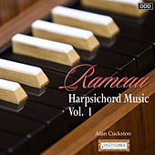 Rameau: Harpsichord Music, Vol. 1 by Alan Cuckston