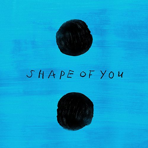 "Ed Sheeran: ""Shape of You"""