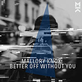 Citalopram (Better Off Without You) by Mallory Knox