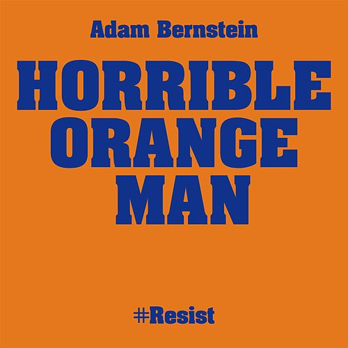 Play & Download Horrible Orange Man by Adam Bernstein | Napster