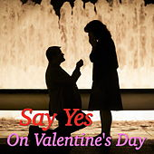 Say Yes On Valentine's Day von Various Artists