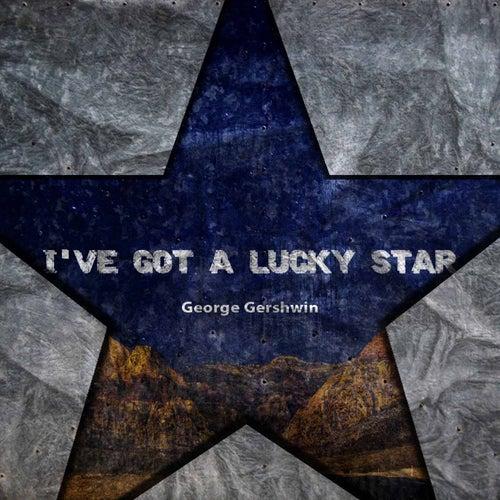 I've Got A Lucky Star de George Gershwin