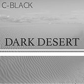 Play & Download Dark Desert by C-Black | Napster