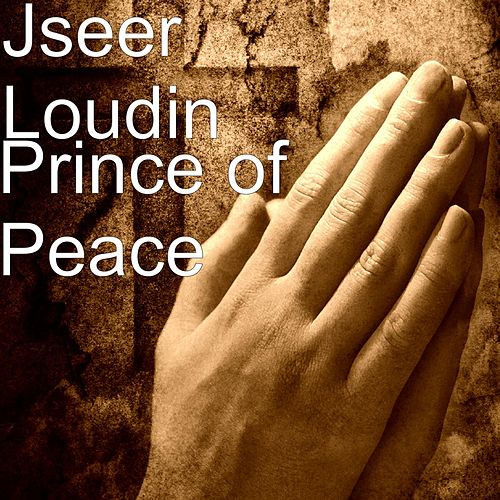 Play & Download Prince of Peace by Jseer Loudin | Napster