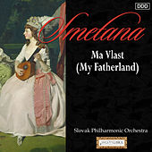 Smetana: Ma Vlast (My Fatherland) by Slovak State Philharmonic Orchestra and Reinhard Seifried