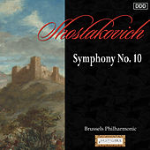 Shostakovich: Symphony No. 10 by Brussels Philharmonic and Alexander Rahbari