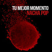 Play & Download Tu Mejor Momento by Nacha Pop | Napster