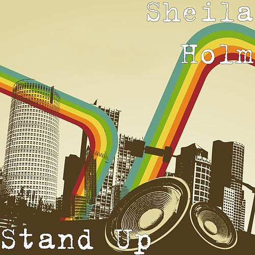 Play & Download Stand Up by Sheila Holm | Napster