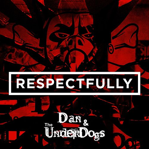 Play & Download Respectfully by Dan | Napster