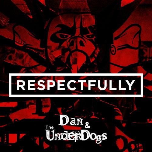 Respectfully by Dan