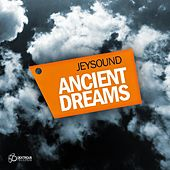 Play & Download Ancient Dreams by Jeysound | Napster