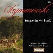 Play & Download Szymanowski: Symphonies Nos. 1 and 2 by Katowice Polish State Philharmonic Orchestra and Karol Stryja | Napster