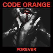 Play & Download Forever by Code Orange | Napster