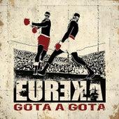 Play & Download Gota a Gota by Eureka | Napster