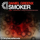 Play & Download Smoker EP by Daniel Greenx | Napster