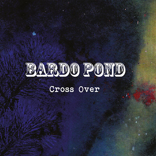 Play & Download Cross Over by Bardo Pond | Napster