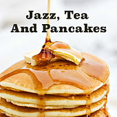 Jazz, Tea And Pancakes von Various Artists