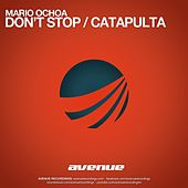 Play & Download Don't Stop / Catapulta by Mario Ochoa | Napster