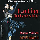 Play & Download Dancebeat 13: Latin Intensity by Tony Evans Dancebeat Studio Band | Napster