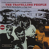 Play & Download The Travelling People by Ewan MacColl | Napster
