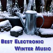 Best Electronic Winter Music (39 electronic tracks for winter) by Various Artists