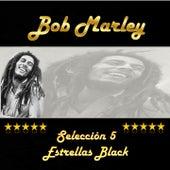 Play & Download Bob Marley, Selección 5 Estrellas Black by Bob Marley | Napster
