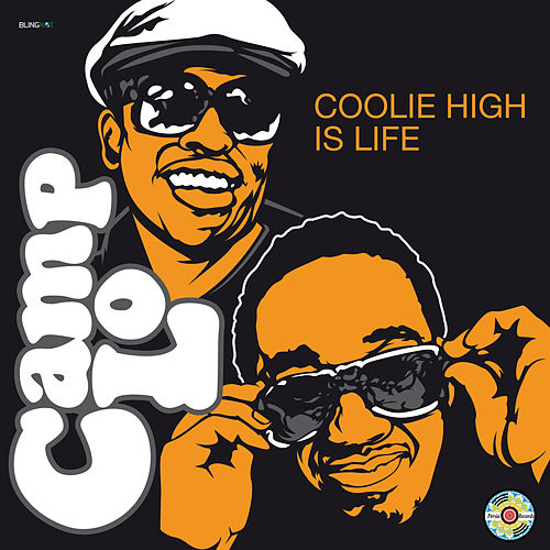 Coolie High Is Life by Camp Lo