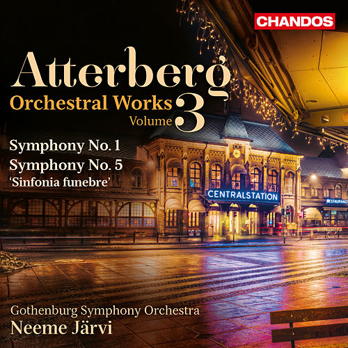Atterberg: Orchestral Works, Vol. 3 by Göteborgs Symfoniker
