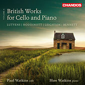 British Works for Cello & Piano, Vol. 4 by Paul Watkins