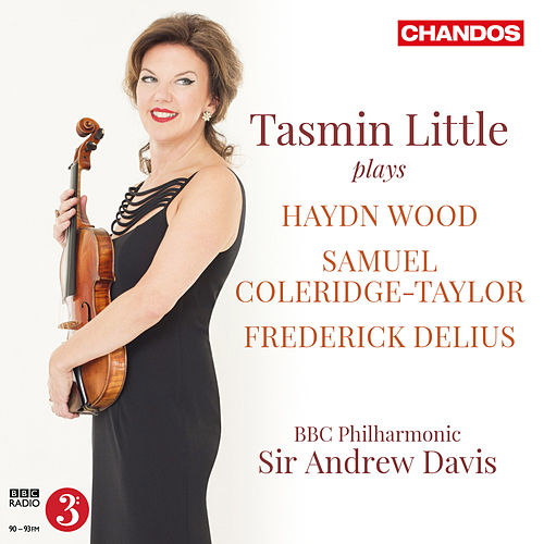 Wood, Coleridge-Taylor & Delius: Music for Violin & Orchestra by Tasmin Little