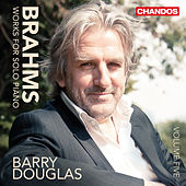 Brahms: Works for Solo Piano, Vol. 5 by Barry Douglas